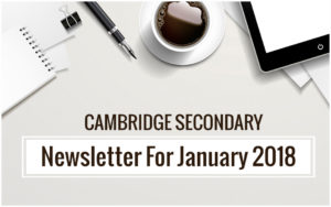 Cambridge Secondary Newsletter January 2018