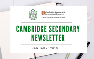 Cambridge Secondary Newsletter - Jan '2019